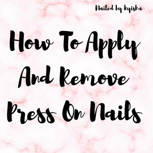 How to - Press on nails